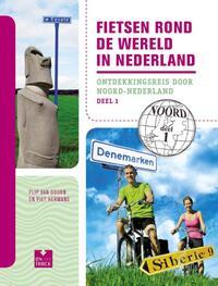 Fietsen rond de wereld in Nederland deel 1 Noord-Flip van Doorn, Piet Hermans-eBook