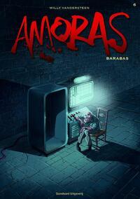 Amoras 6 - Barabas-Marc Legendre, Willy Vandersteen