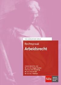 Rechtspraak Arbeidsrecht-A. G Veldman, A.R. Houweling, S.E. Heeger-Hertter, S.N. de Valk