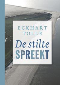 De stilte spreekt-Eckhart Tolle