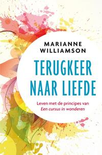Terugkeer naar liefde-Marianne Williamson