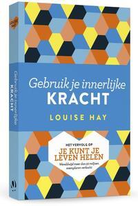 Gebruik je innerlijke kracht-Louise Hay