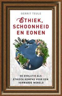 Ethiek, schoonheid en eonen-Gerrit Teule-eBook