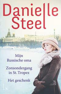 Omnibus - Mijn Russische oma, Zonsondergang in St Tropez & Het geschenk-Danielle Steel