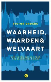 Waarheid, waarden en welvaart-Victor Broers