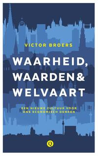 Waarheid, waarden & welvaart-Victor Broers-eBook