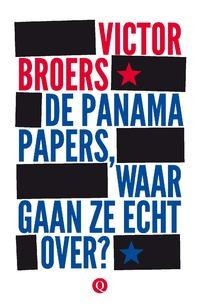 De Panama Papers, waar gaan ze echt over?-Victor Broers-eBook
