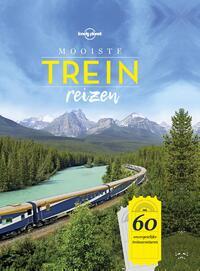 Lonely Planet - Mooiste treinreizen-Lonely Planet