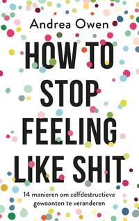 How to stop feeling like shit-Andrea Owen-eBook