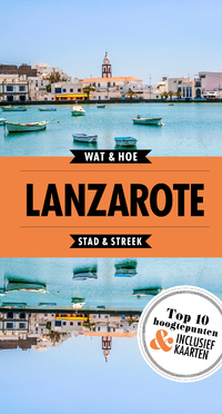 Lanzarote-Wat & Hoe Stad & Streek
