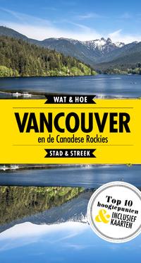 Vancouver en de Canadese rockies-Wat & Hoe Stad & Streek