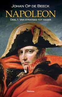 Napoleon deel 1 - Van strateeg tot keizer-Johan op de Beeck
