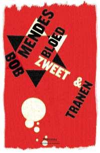 Bloed, zweet & tranen-Bob Mendes
