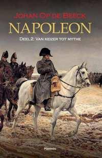 Napoleon Deel 2 - Opkomst en ondergang van de keizer-Johan op de Beeck