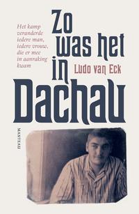 Zo was het in Dachau-Ludo van Eck