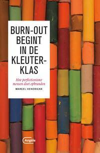 Burn-out begint in de kleuterklas-Marcel Hendrickx