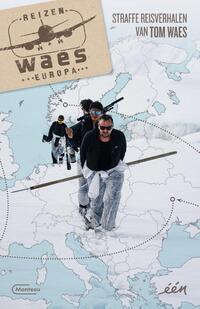 Reizen Waes Europa-Tom Waes