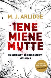 Iene, Miene, Mutte-M.J. Arlidge