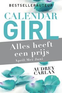 Calendar Girl - Alles heeft een prijs - april/ mei/juni-Audrey Carlan
