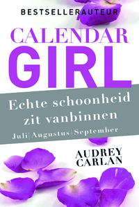 Calendar Girl - Echte schoonheid zit vanbinnen - juli/augustus/september-Audrey Carlan