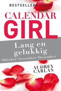 Calendar Girl - Lang en gelukkig - oktober/november/december-Audrey Carlan