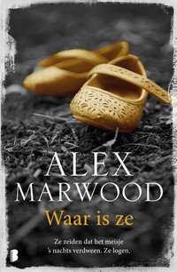 Waar is ze?-Alex Marwood