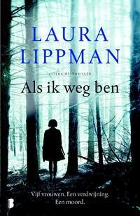 Als ik weg ben-Laura Lippman