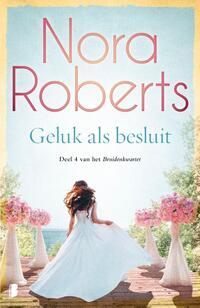 Geluk als besluit-Nora Roberts