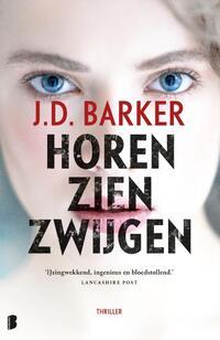 Horen, zien, zwijgen-J.D. Barker