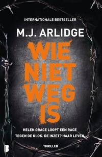 Wie niet weg is-M.J. Arlidge