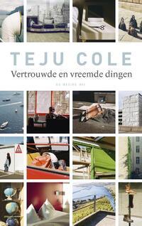 Vertrouwde en vreemde dingen-Teju Cole