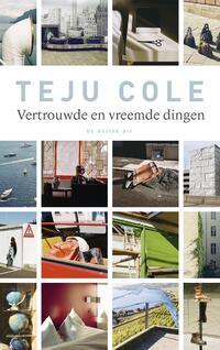 Vertrouwde en vreemde dingen-Teju Cole-eBook