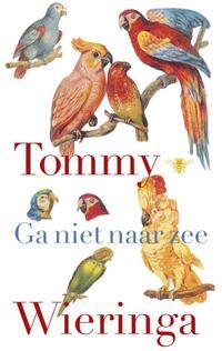 Ga niet naar zee-Tommy Wieringa