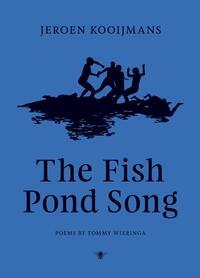 The Fish Pond Song-Jeroen Kooijmans, Tommy Wieringa