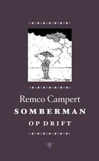 Somberman op drift-Remco Campert