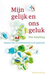Mijn gelijk en ons geluk-Piet Schelling-eBook
