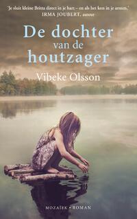 De dochter van de houtzager-Vibeke Olsson-eBook