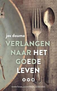 Verlangen naar het goede leven-Jos Douma