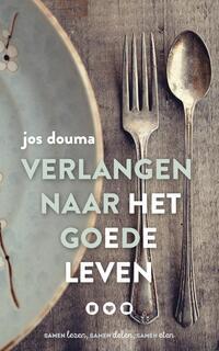 Verlangen naar het goede leven-Jos Douma-eBook