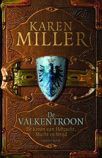 De Kroon van Hebzucht, Macht en Strijd 1 - De Valkentroon-Karen Miller