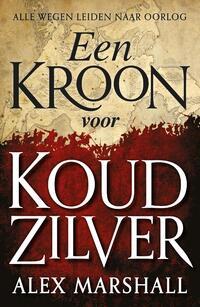 Een Kroon voor Koud Zilver-Alex Marshall-eBook
