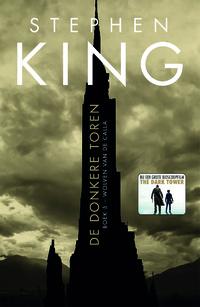 De donkere toren 5 - Wolven van de Calla-Stephen King