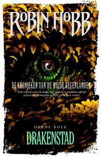 De Kronieken van de Wilde Regenlanden 3 - Drakenstad-Robin Hobb