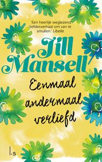 Eenmaal andermaal verliefd-Jill Mansell