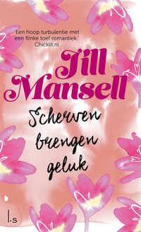 Scherven brengen geluk-Jill Mansell