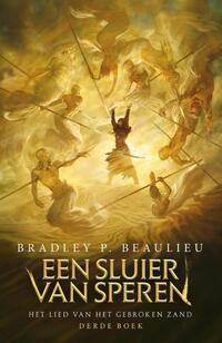 Het Lied van het Gebroken Zand 3 - Een Sluier van Speren-Bradley P. Beaulieu
