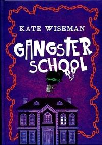 Gangsterschool-Kate Wiseman