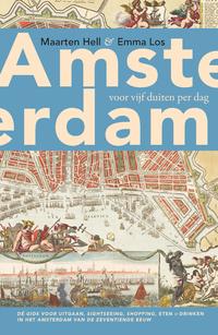 Amsterdam voor vijf duiten per dag-Emma Los, Maarten Hell