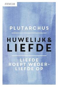 Huwelijk en liefde-Plutarchus-eBook