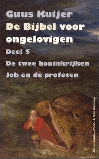 De Bijbel voor ongelovigen, deel 5-Guus Kuijer